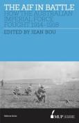 The Australian Imperial Force in Battle