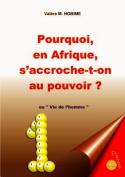 Pourquoi, En Afrique, S'accroche-t-on Au Pouvoir ? [FRE]
