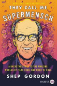 They Call Me Supermensch [Large Print]