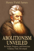 Abolitionism Unveiled