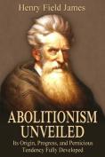 Abolitionism Unveiled