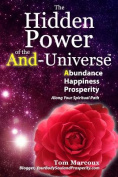 The Hidden Power of the And-Universe