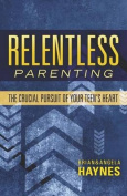 Relentless Parenting