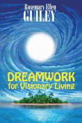 Dreamwork for Visionary Living