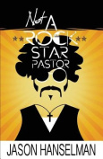 Not a Rock Star Pastor