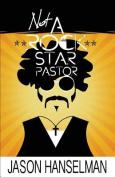 Not a Rock Star Pastor