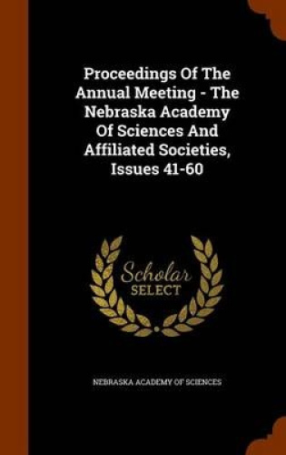 Proceedings-of-the-Annual-Meeting-The-Nebraska-Academy-of-Sciences-and-Affilia