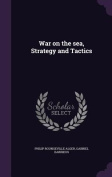War on the Sea, Strategy and Tactics