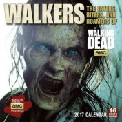 Cal 2017-Walkers the Eaters, Biters, and Roamers of AMC's the Walking Dead