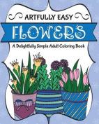 Artfully Easy Flowers