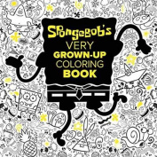 Spongebob's Very Grown-Up Coloring Book