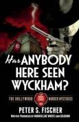 Has Anybody Here Seen Wyckham?