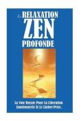 La Relaxation Zen Profonde [FRE]