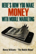 Here's How You Make Money with Mobile Marketing