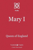 Mary I: Queen of England
