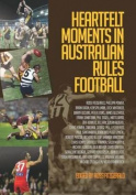 Heartfelt Moments in Australian Rules Football