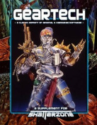 Geartech (Classic Reprint of Arsenal & Hardwear/Softwear)  : A Supplement for Shatterzone Paperback