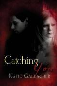 Catching You