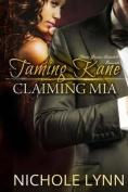 Taming Kane, Claiming MIA