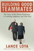 Building Good Teammates