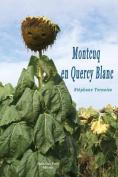 Montcuq En Quercy Blanc [FRE]