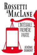 Rossetti & Maclane, L'Integrale, 1 [FRE]