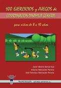 100 Ejercicios y Juegos de Coordinacion Dinamica General Para Ninos de 8 a 10 Anos [Spanish]