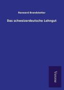 Das Schweizerdeutsche Lehngut [GER]