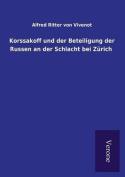 Korssakoff Und Der Beteiligung Der Russen an Der Schlacht Bei Zurich [GER]