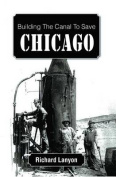 Building the Canal to Save Chicago