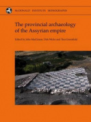 The Provincial Archaeology of the Assyrian Empire