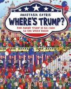 Where's Trump?