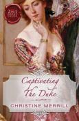 Captivating the Duke/Lady Priscilla's Shameful Secret/the Fall of A Saint