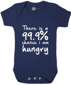 There is a 99.9% chance I am Hungry baby vest / baby grow
