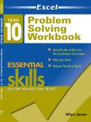 EXCEL ESSENTIAL SKILLS - PROBLEM SOLVING WORKBOOK YEAR 10