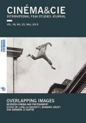 Cinema&Cie. International Film Studies Journal: Overlapping Images: Between Cinema and Photography: 2016