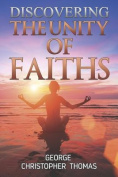 Discovering the Unity of Faiths
