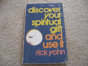 discover your spiritual gift and use it .