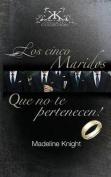 Los Cinco Esposos Que No Te Pertenecen! [Spanish]