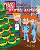 Max Il Bambino Che Non Credeva a Babbo Natale [ITA]