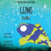Gizmo Escapes
