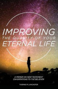 Improving the Quality of Your Eternal Life