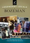 Legendary Locals of Bozeman