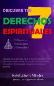 Descubre Tus Siete Derechos Espirituales [Spanish]