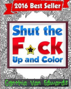 Shut the F*ck Up and Color