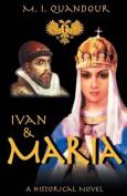Ivan & Maria  : Story of Ivan the Terrible and Maria Temruko
