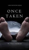 Once Taken