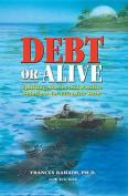 Debt or Alive