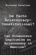 de Facto Artistocracy--Constitutional?
