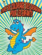 Livre de Coloriage Des Dragons Pour Les Enfants